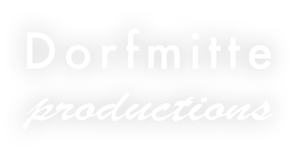 Dorfmitte Productions e.V. Startseite